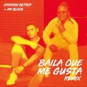Baila Que Me Gusta (Remix) von Cristian Better