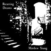 Recurring Dreams by Matthew Young