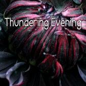 Thundering Evening de Thunderstorm Sleep