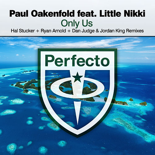 Only Us (Remixed) by Paul Oakenfold