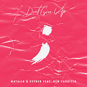 Don't Give Up by Natalia