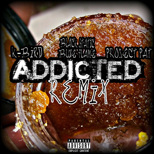 Addicted (Remix) by Project Pat