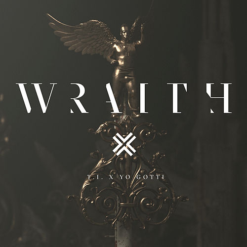 Wraith (feat. Yo Gotti) by T.I.
