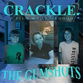 Crackle by The Gumshots