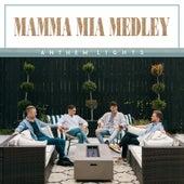 Mamma Mia Medley: Mamma Mia / Dancing Queen / Super Trouper by Anthem Lights