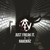 Just Freak It by Raveboiz