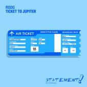 Ticket To Jupiter by Rod G.