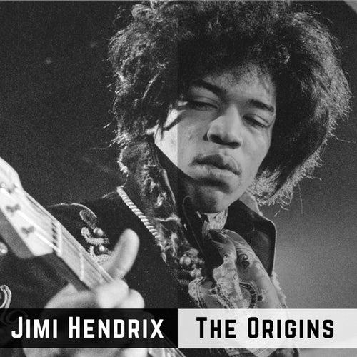The Origins von Jimi Hendrix