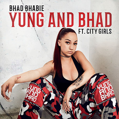 Yung and Bhad (feat. City Girls) by Bhad Bhabie