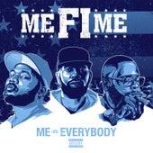 Me vs Everybody de Me Fi Me