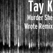 Murder She Wrote (Remix) von Tay-K