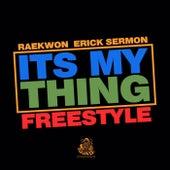 It's My Thing Frestyle von Raekwon Erick Sermon