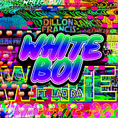 White Boi by Dillon Francis