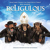 Religulous (Original Motion Picture Soundtrack) by Various Artists