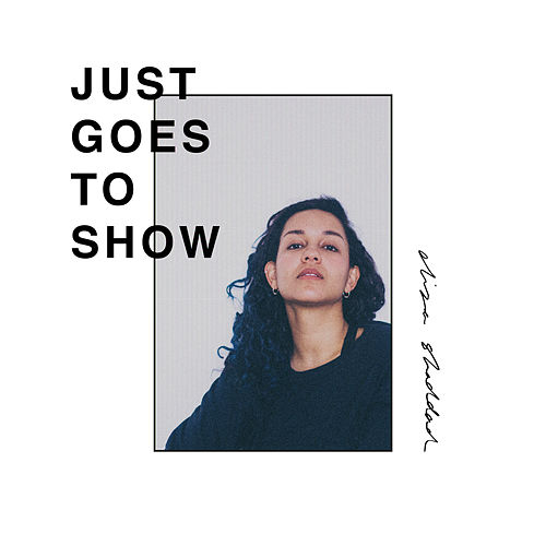 Just Goes to Show by Eliza Shaddad