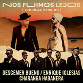 Nos Fuimos Lejos (Tropical Version) de Descemer Bueno