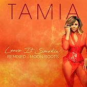 Leave It Smokin' (remixed by Moon Boots) de Tamia