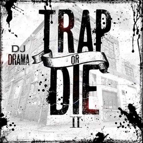 Trap or Die 2 by DJ Drama