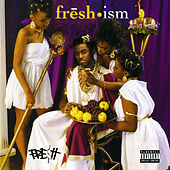 FrēSh•Ism by Fre$h