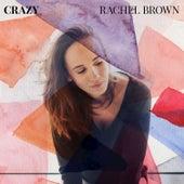 Crazy by Rachel Brown