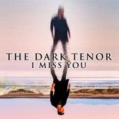 I Miss You de The Dark Tenor
