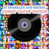 It Sparkles And Shines von Johnny 'Guitar' Watson