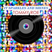 It Sparkles And Shines von Tommy Roe