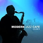 Modern Jazz Cafe, Vol. 9 by Various Artists