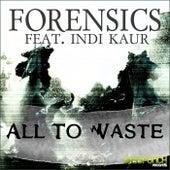 All to Waste / Trauma by Forensics
