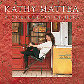 A Collection Of Hits von Kathy Mattea