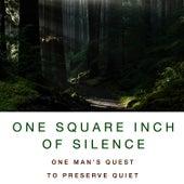 One Square Inch of Silence - Companion Audio CD by Gordon Hempton