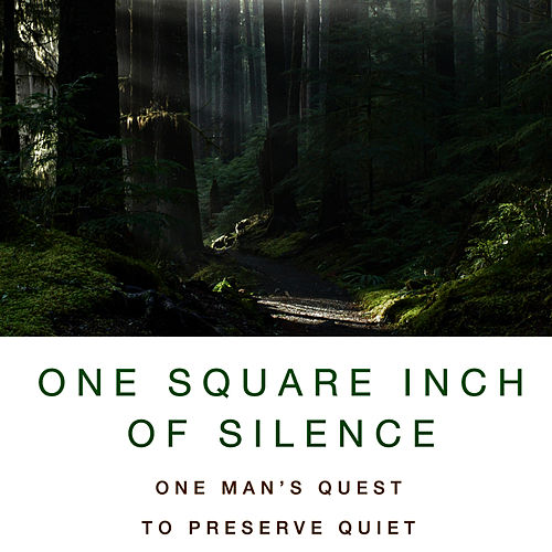 One Square Inch of Silence - Companion Audio CD by Gordon Hempton
