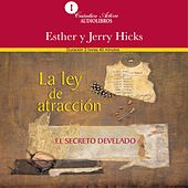 La Ley de Atracción (El Secreto Develado) by Jerry Hicks Esther Hicks