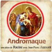 Racine : Andromaque - Extraits de Gérard Philipe