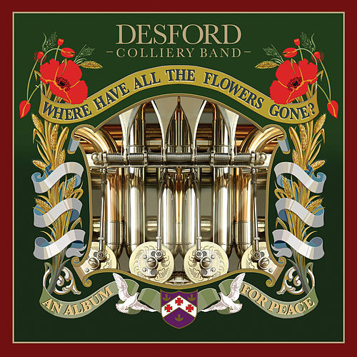 Where Have All The Flowers Gone? von Desford Colliery Band