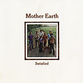 Satisfied de Mother Earth
