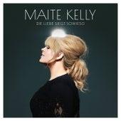 Die Liebe siegt sowieso von Maite Kelly