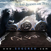 Where The Legends Are Born by The S.O.G. Crew