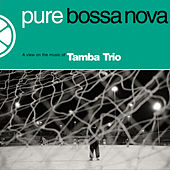 Pure Bossa Nova by Tamba Trio