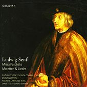 Senfl, L.: Missa Paschalis / Motets / Lieder de Various Artists