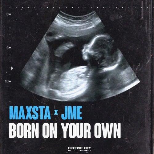 Born On Your Own (feat. JME) von Maxsta