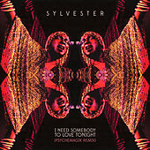 I Need Somebody To Love Tonight (Psychemagik Remix) de Sylvester