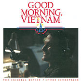Good Morning Vietnam (The Original Motion Picture Soundtrack) by Various Artists