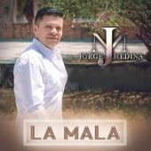 La Mala by Jorge Medina