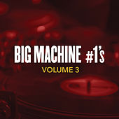 Big Machine #1's, Volume 3 de Various Artists