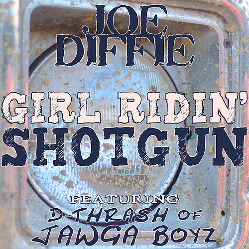 Girl Ridin' Shotgun by Joe Diffie