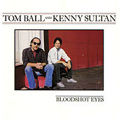 Bloodshot Eyes by Tom Ball & Kenny Sultan