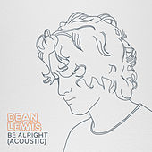 Be Alright (Acoustic) de Dean Lewis