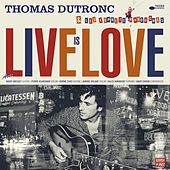 Live Is Love de Thomas Dutronc