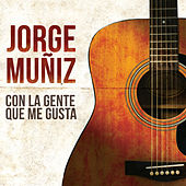 Con La Gente Que Me Gusta by Jorge Muñiz